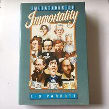 Imitations Of Immortality by E. O. Parrott 1986 Hardback Very Good Book