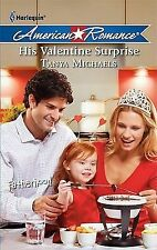 His Valentine Surprise by Tanya Michaels (2011, Paperback)