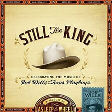 Still The King: Celebrating The Music Of Bob Wills - Asleep At T (2015, CD NEUF