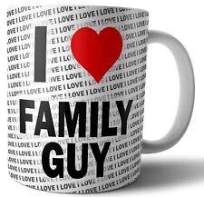 I Love Family Guy - Tea - Coffee - Mug - Cup - Birthday - Christmas -  Gift