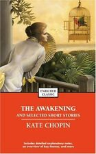 The Awakening and Selected Stories of Kate Chopin (Enriched Classics) by Kate Ch