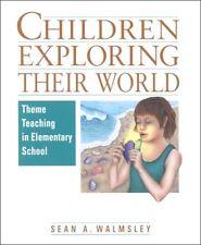 Children Exploring Their World: Theme Teaching in Elementary School by Sean Walm