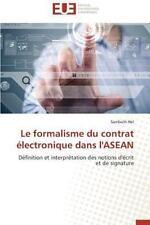 Le Formalisme du Contrat Electronique Dans L'Asean by Hel Sambath (2014,...