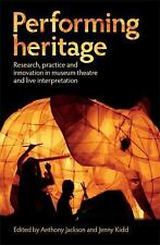 Performing Heritage : Research, Practice and Innovation in Museum Theatre and...