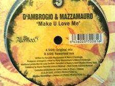 "D'AMBROGIO & MAZZAMAURO...Make U Love Me 12""single  2005"