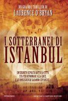I Sotterranei Di Istanbul ,O'Bryan, Laurence  ,Newton Compton Editori,2012