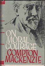 COMPTON MACKENZIE / ON MORAL COURAGE hc/dj 1962