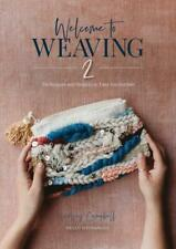 Lindsey Campbell / Welcome to Weaving 2: Techniques and Projects to Take You ...