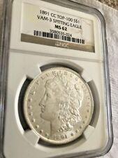 1891 CC TOP-100 $1 VAM-3 SPITTING EAGLE MS 62 MORGAN SILVER DOLLAR NGC