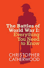 The Battles of World War I (Need to Know) by Christopher Catherwood (Paperback)
