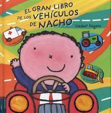 EL GRAN LIBRO DE LOS VEHFCULOS DE NACHO/ NACHO'S BIG BOOK OF VEHICLES
