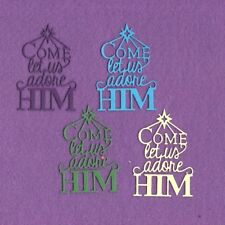 COME LET US ADORE HIM christmas words die cuts scrapbook cards