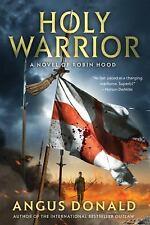 Holy Warrior: A Novel of Robin Hood (The Outlaw Chronicles), Donald, Angus, Good