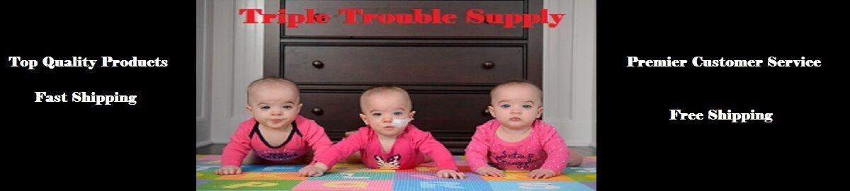 Triple Trouble Supply