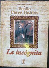 Libro La incognita,2001,Rueda Benito Perez Galdos,1ª Edicion