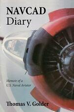 Navcad Diary: Memoir of A U.S. Naval Aviator (Hardback or Cased Book)