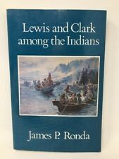 Lewis and Clark among the Indians by James P. Ronda (1988, Paperback) 17-1725