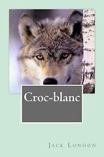 Croc-Blanc by Jack London (2015, Paperback, Large Type)