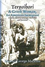 Terpsihori Greek Woman an American Immigrant Story Love by Markulis Michael Geor