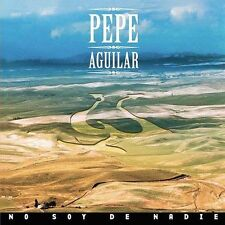 No Soy de Nadie by Pepe Aguilar (CD, Aug-2004, Sony Discos Inc.)