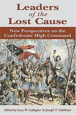 Leaders of the Lost Cause: New Perspectives on the Confederate High-ExLibrary