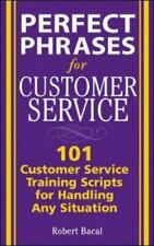 Perfect Phrases for Customer Service: Hundreds of Tools, Techniques, and Scripts