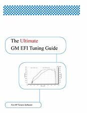 GM EFI Tuning Guide for HP Tuners Software: By Don LaSota