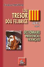 Lou Tresor dóu Felibrige (Tome 3 : G-Pil) — Frédéric Mistral