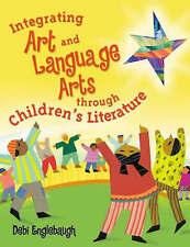 Integrating Art and Language Arts Through Children's Literature by Englebaugh,