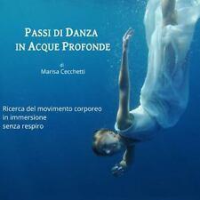 Passi Di Danza in Acque Profonde : Ricerca Del Movimento Corporeo in...