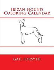 Ibizan Hound Coloring Calendar by Gail Forsyth (2015, Paperback)