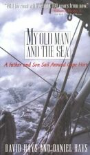 My Old Man and the Sea: A Father and Son Sail Around Cape Horn by David Hays, Da