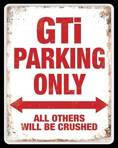 "10"" x 8"" GTI PARKING ONLY GARAGE WORKSHOP VW VOLKSWAGEN METAL PLAQUE SIGN 1381"