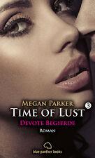 Time of Lust 3   Devote Begierde   Roman   Megan Parker   blue panther books