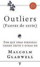 Outliers/ Outliers: por que unas personas tienen exito y otras no Spanish Editi