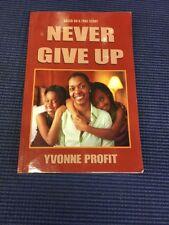 CB2- Never Give Up (paperback) Yvonne Profit. 9781604140958