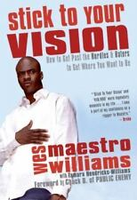Stick to Your Vision: How to Get Past the Hurdles and Haters to Get-ExLibrary