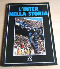 LIBRO=L'INTER NELLA STORIA=1985=FORTE EDITORE=LA STORIA DELL'INTER ATTR.LA ROSEA