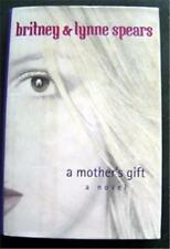 Britney & Lynne Spears A Mother's Gift Book A Novel HC with DJ 2001