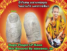 Rare!Magic Finger LP Koon Wat Banrai Old Wat Thai Amulet Buddha Lotte Money gold