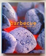 Barbecue: Outdoor Eating to Delight & Inspire Grilling Cookbook - Hardcover New