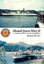 Aboard Queen Mary II : A purser's life on the Glasgow Boat by Richard M. Orr...