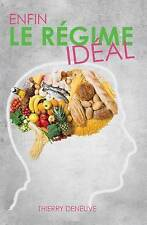 NEW Enfin le régime idéal (French Edition) by Thierry Deneuve