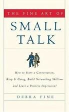 The Fine Art of Small Talk: How to Start a Conversation, Keep It Going, Build...