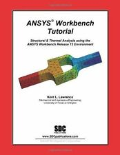 ANSYS Workbench Tutorial Release 13 by Kent Lawrence