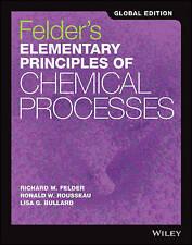 Felder's Elementary Principles of Chemical Processes by Richard M. Felder,...