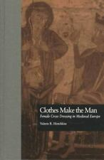 Clothes Make the Man : Female Cross Dressing in Medieval Europe (New M-ExLibrary
