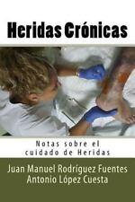 Notas Sobre el Cuidado de Heridas: Heridas Cronicas : Notas Sobre el Cuidado...