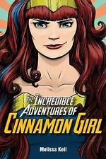 The Incredible Adventures of Cinnamon Girl by Melissa Keil (2016, Hardcover)