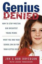 Genius Denied : How to Stop Wasting Our Brightest Young Minds by Laura...
